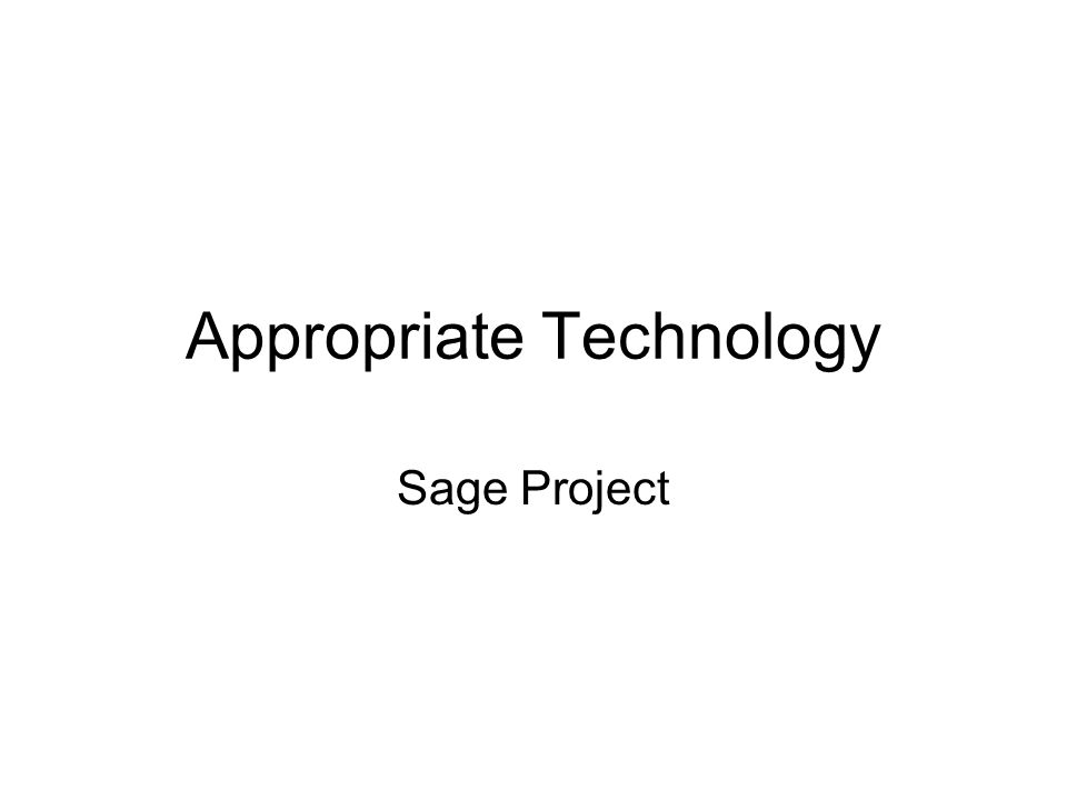 Appropriate Technology Sage Project