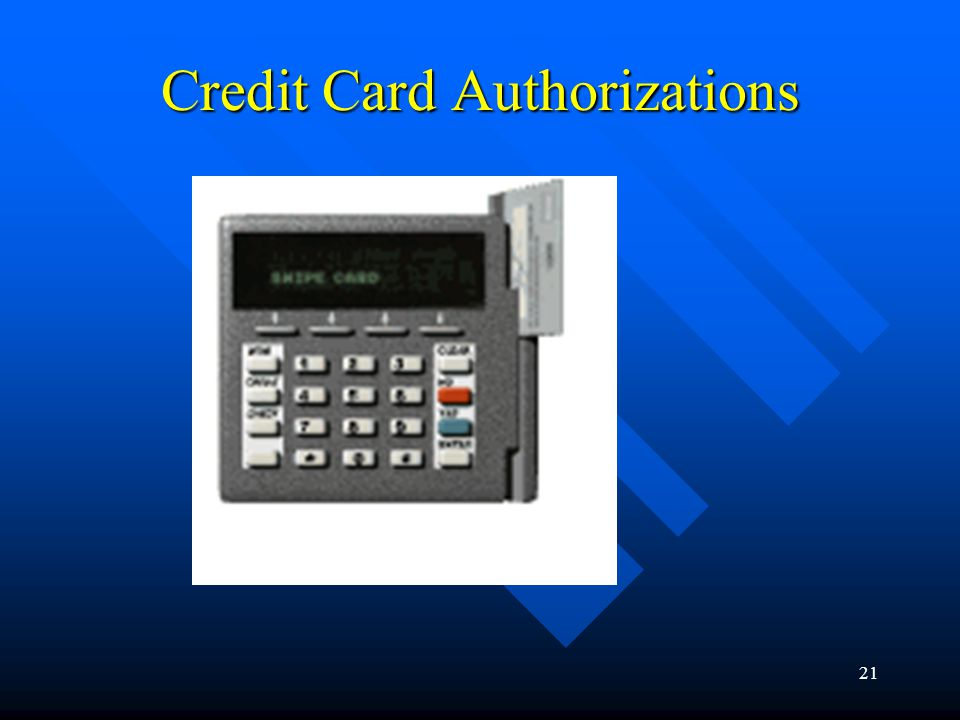 21 Credit Card Authorizations