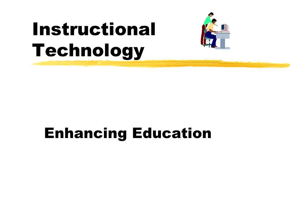 Instructional Technology Enhancing Education