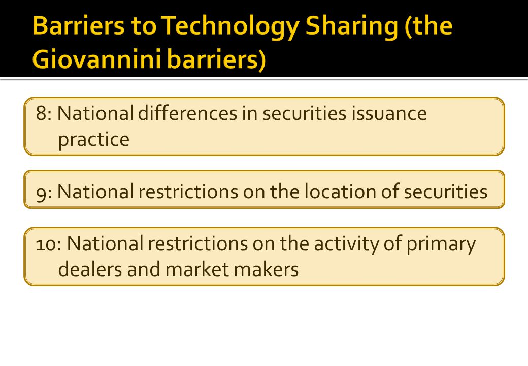 8: National differences in securities issuance practice 9: National restrictions on the location of securities 10: National restrictions on the activity of primary dealers and market makers