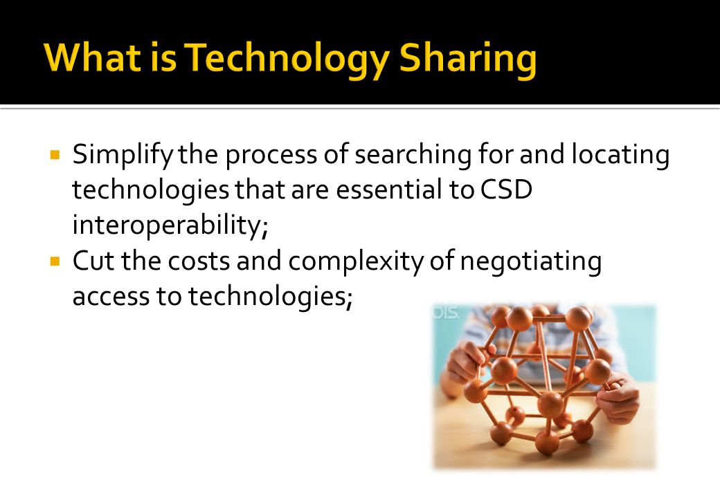 Promote an environment of sharing pre- competitive, upstream or platform technologies; Facilitate access to and diffusion of technology to emerging markets.