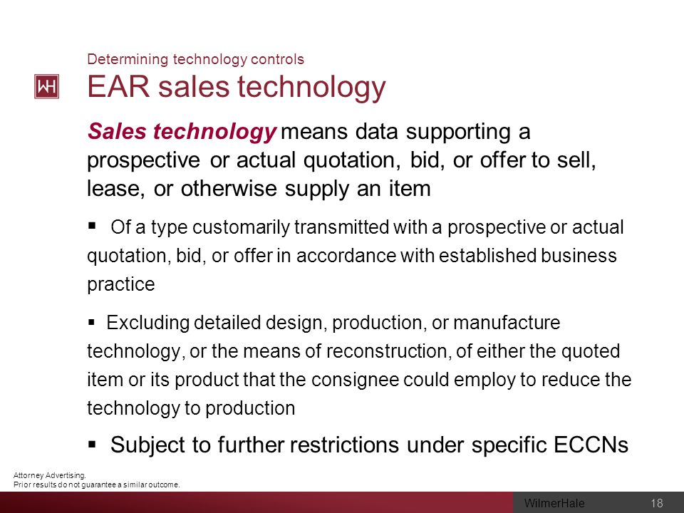 WilmerHale 18 Attorney Advertising. Prior results do not guarantee a similar outcome. Determining technology controls EAR sales technology Sales techn