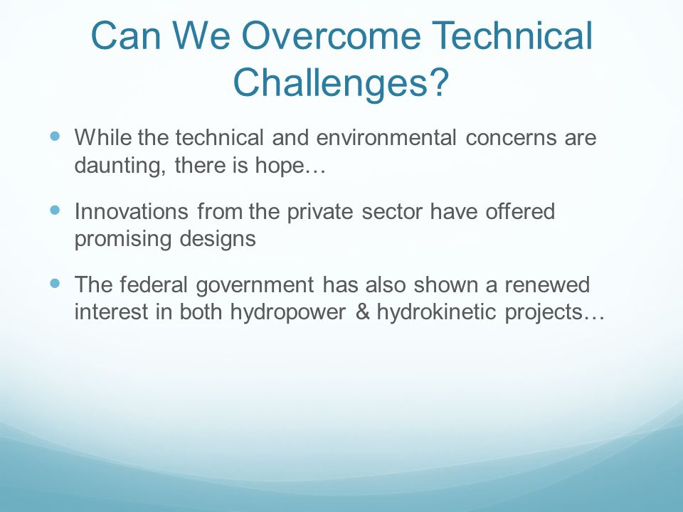 Can We Overcome Technical Challenges.