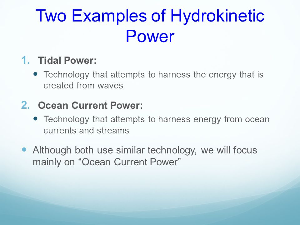 Two Examples of Hydrokinetic Power 1.