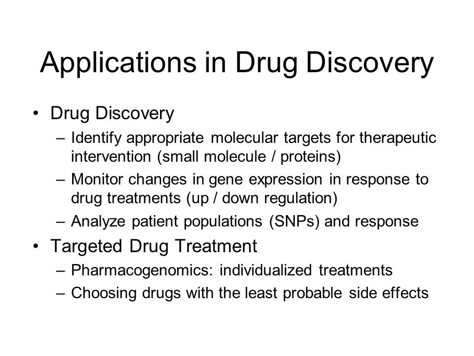 Applications in Drug Discovery Drug Discovery –Identify appropriate molecular targets for therapeutic intervention (small molecule / proteins) –Monito