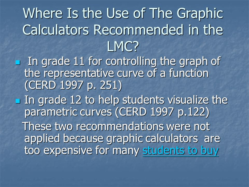 Where Is the Use of The Graphic Calculators Recommended in the LMC.