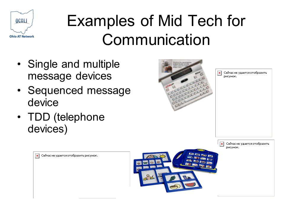 Examples of Mid Tech for Communication Single and multiple message devices Sequenced message device TDD (telephone devices)