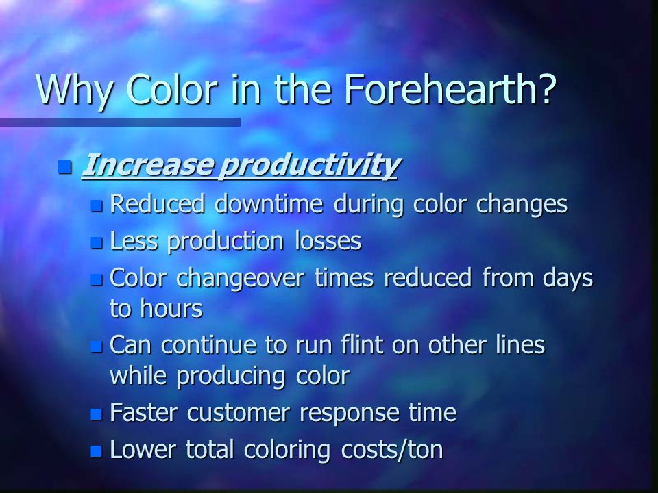 Why Color in the Forehearth.