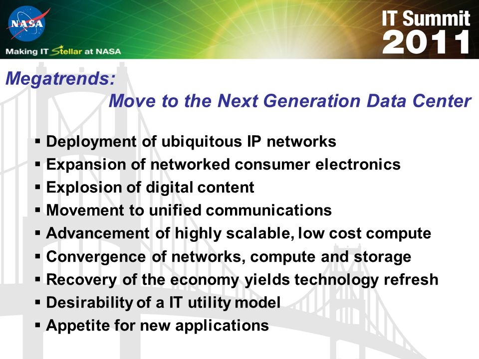 Megatrends: Move to the Next Generation Data Center Deployment of ubiquitous IP networks Expansion of networked consumer electronics Explosion of digi