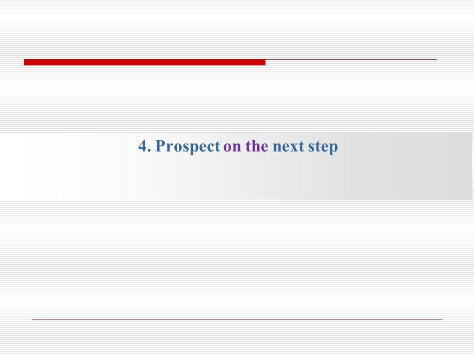 4. Prospect on the next step