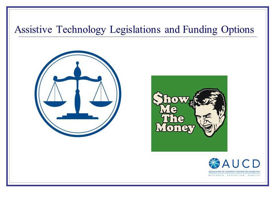 Assistive Technology Legislations and Funding Options