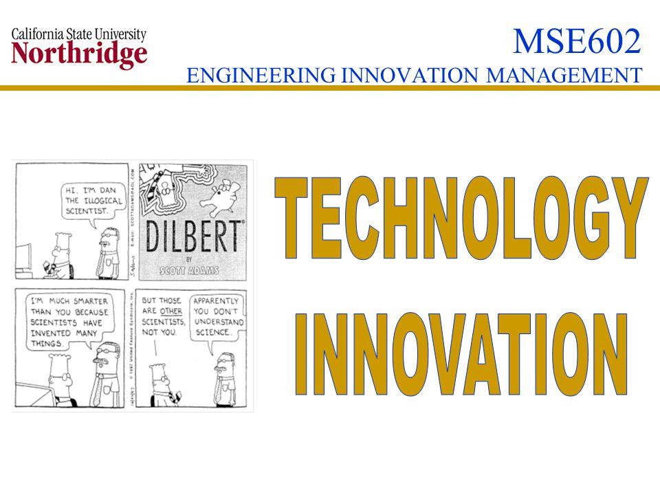MSE602 ENGINEERING INNOVATION MANAGEMENT