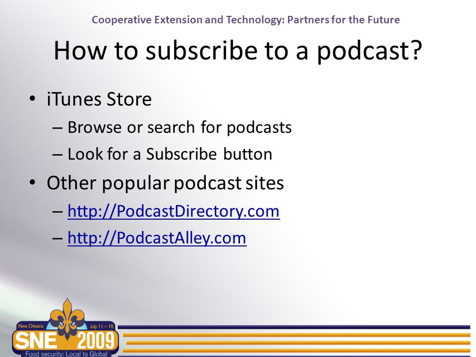 Cooperative Extension and Technology: Partners for the Future How to subscribe to a podcast.