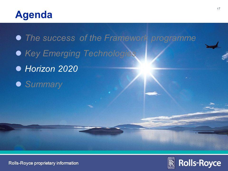 Rolls-Royce proprietary information Agenda The success of the Framework programme Key Emerging Technologies Horizon 2020 Summary 17