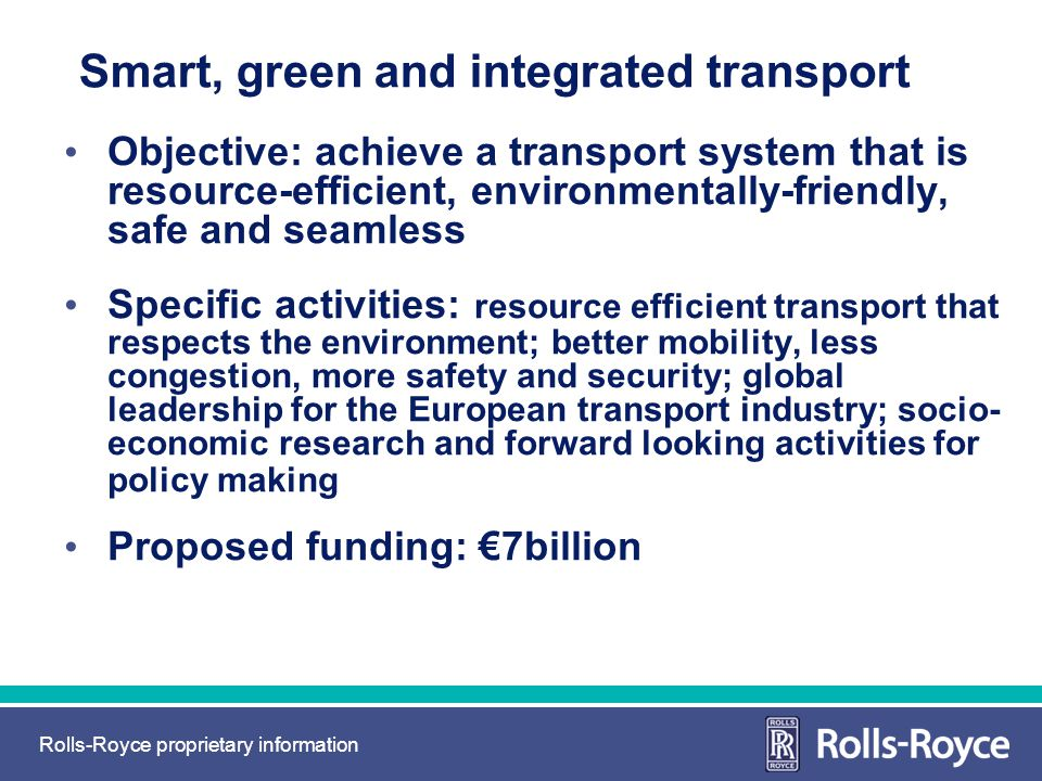 Rolls-Royce proprietary information Smart, green and integrated transport Objective: achieve a transport system that is resource-efficient, environmen