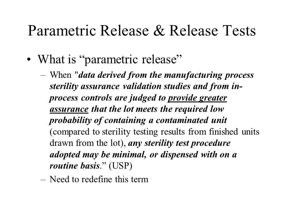Parametric Release & Release Tests What is parametric release –When