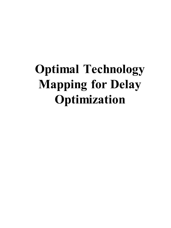 Optimal Technology Mapping for Delay Optimization