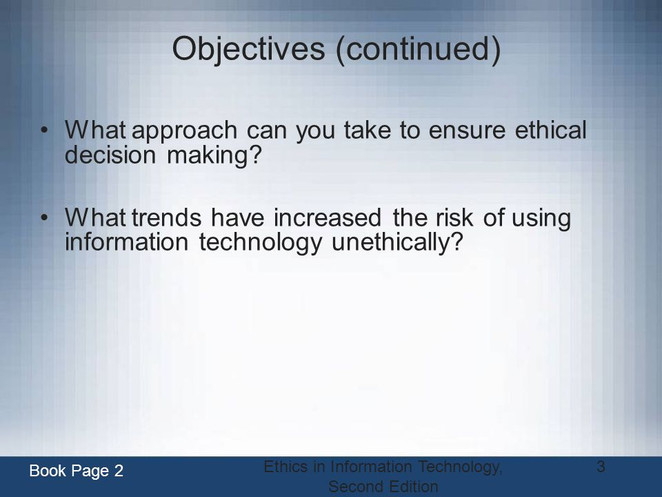 Ethics in Information Technology, Second Edition 4 What is Ethics.