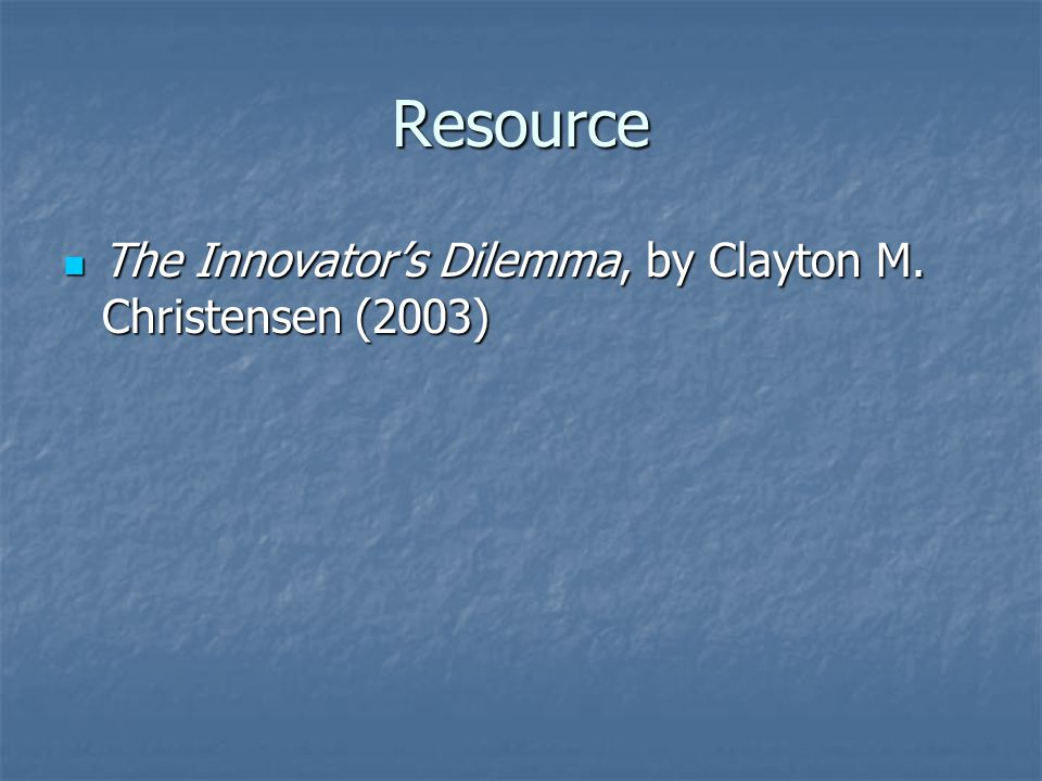 Resource The Innovators Dilemma, by Clayton M.