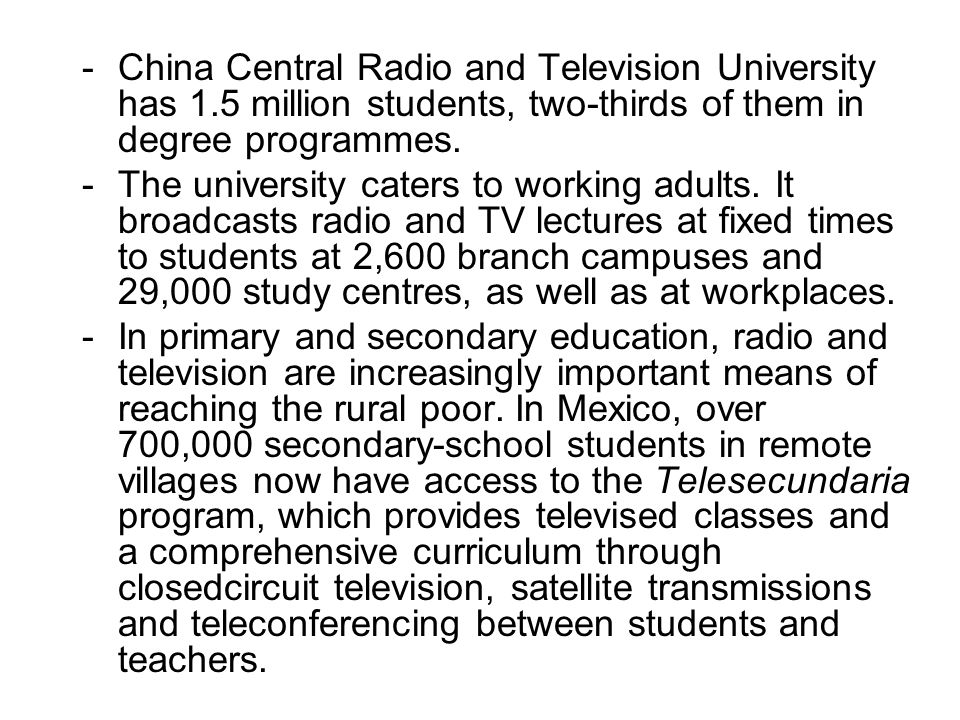 -China Central Radio and Television University has 1.5 million students, two-thirds of them in degree programmes. -The university caters to working ad