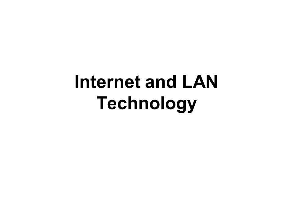 Internet and LAN Technology