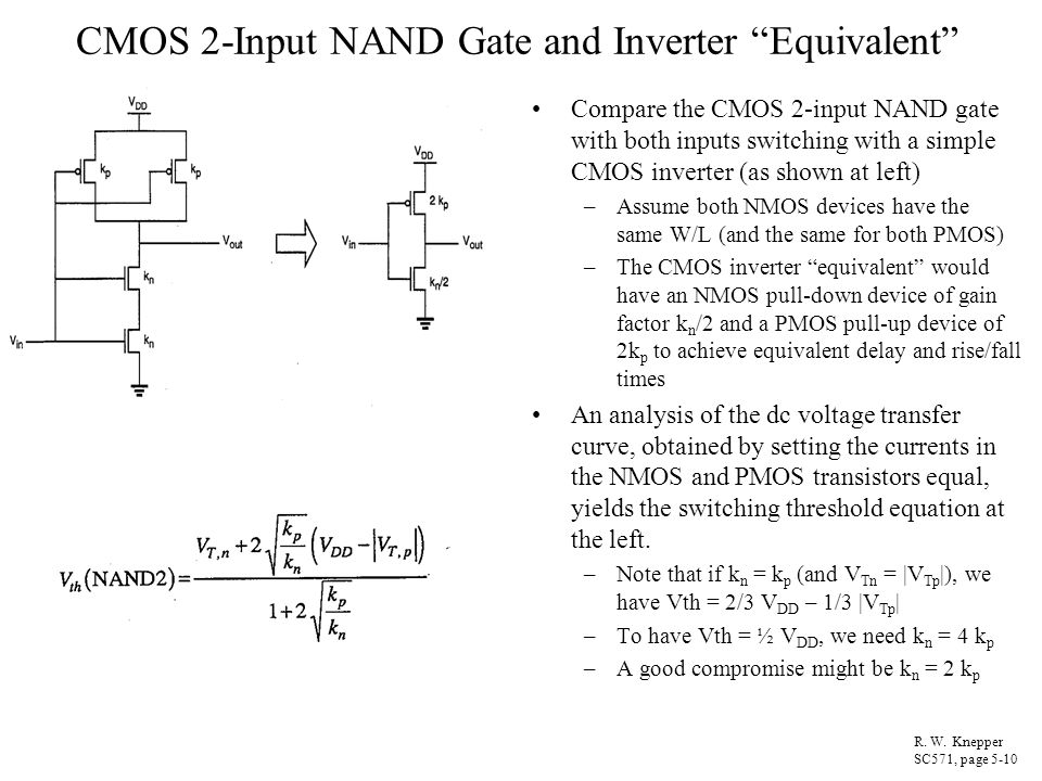 CMOS 2-Input NAND Gate and Inverter Equivalent Compare the CMOS 2-input NAND gate with both inputs switching with a simple CMOS inverter (as shown at