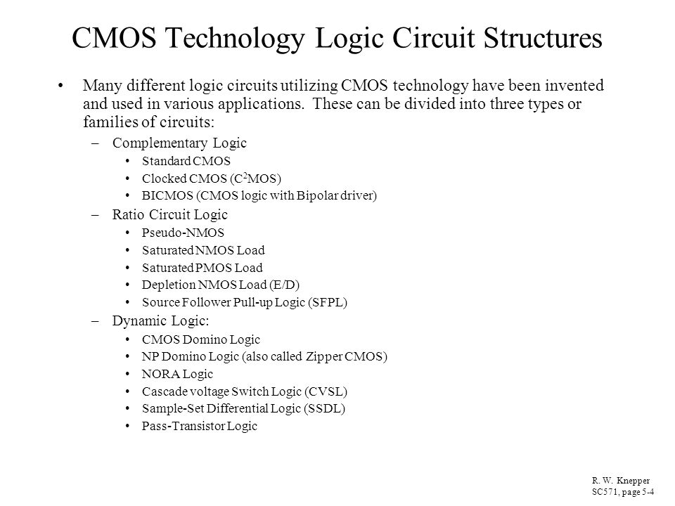 BICMOS Logic BICMOS Logic is typically comprised of CMOS logic feeding a bipolar drive –2-input NAND is shown below N-tree pull down logic must be inserted twice: –once in the actual CMOS logic circuit –again in the base current path for the pull-down NPN transistor (N1 and N2) N3 holds the pull-down NPN off when the output is pulling high The circuit in (a) contains a V BE drop on the output up-level (V OH = V DD – V BE ) V OL is a V CEsat which is a few hundred mV above ground Feedback provided by the inverter in (b) pulls output V OH all the way to V DD R.