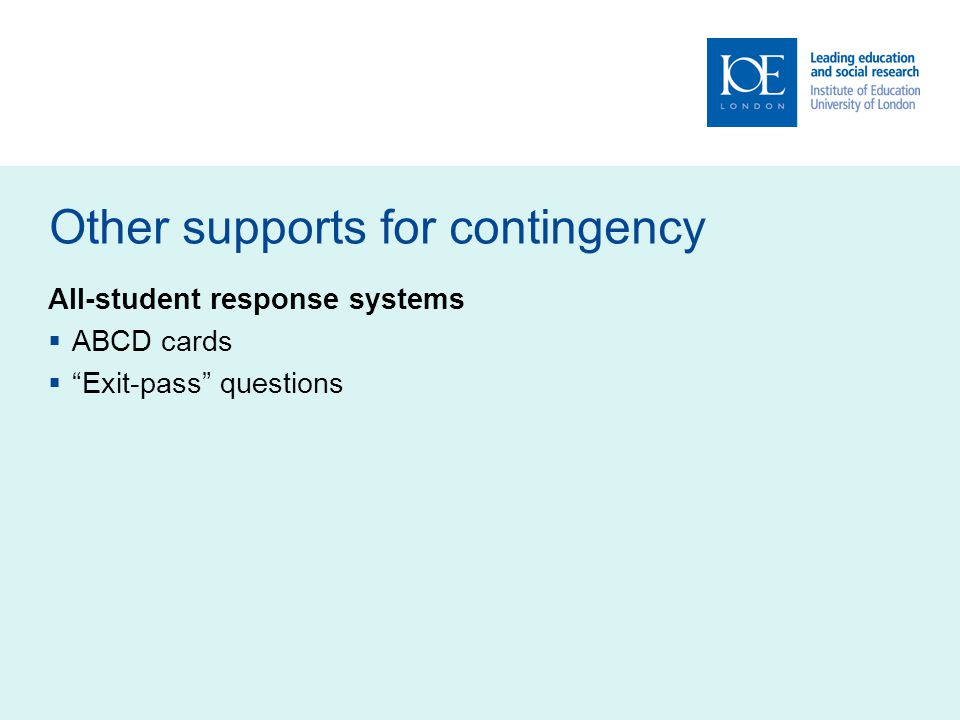 Other supports for contingency All-student response systems ABCD cards Exit-pass questions