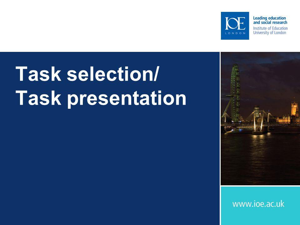 Task selection/ Task presentation
