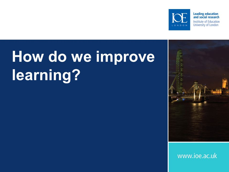 How do we improve learning
