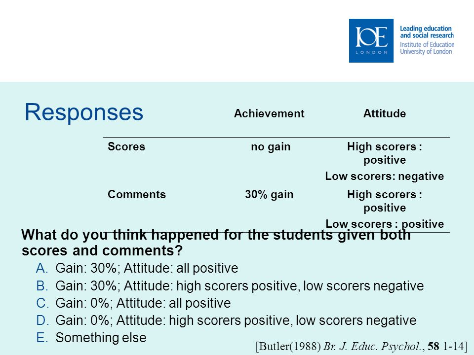 Kinds of feedback (Nyquist, 2003) Weaker feedback only Knowledge of results (KoR) Feedback only KoR + clear goals or knowledge of correct results (KCR) Weak formative assessment KCR+ explanation (KCR+e) Moderate formative assessment (KCR+e) + specific actions for gap reduction Strong formative assessment (KCR+e) + activity