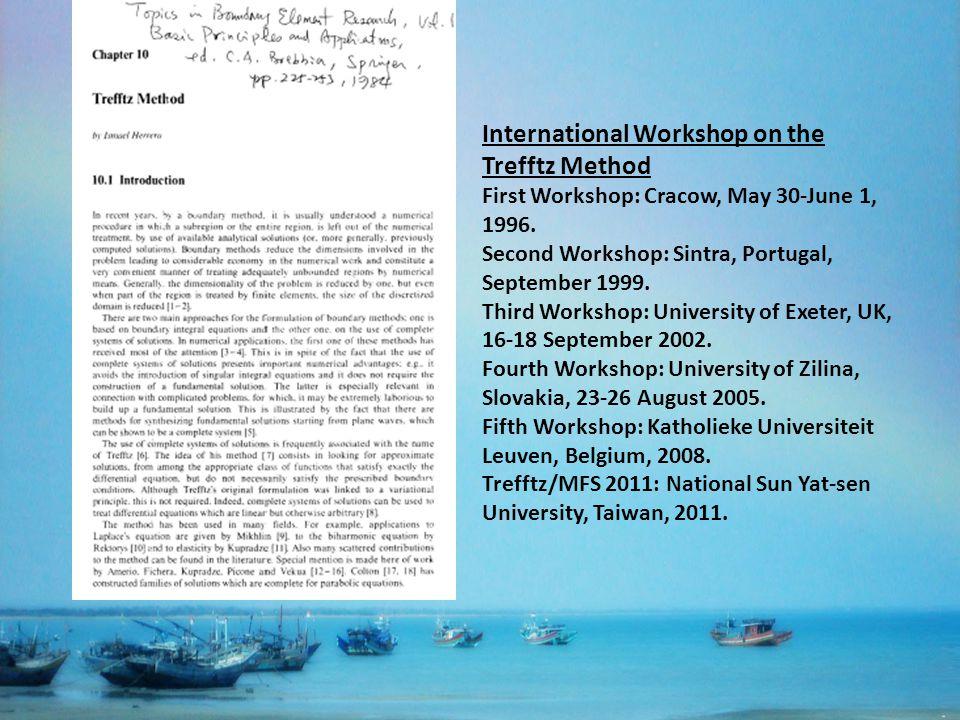 International Workshop on the Trefftz Method First Workshop: Cracow, May 30-June 1, 1996.