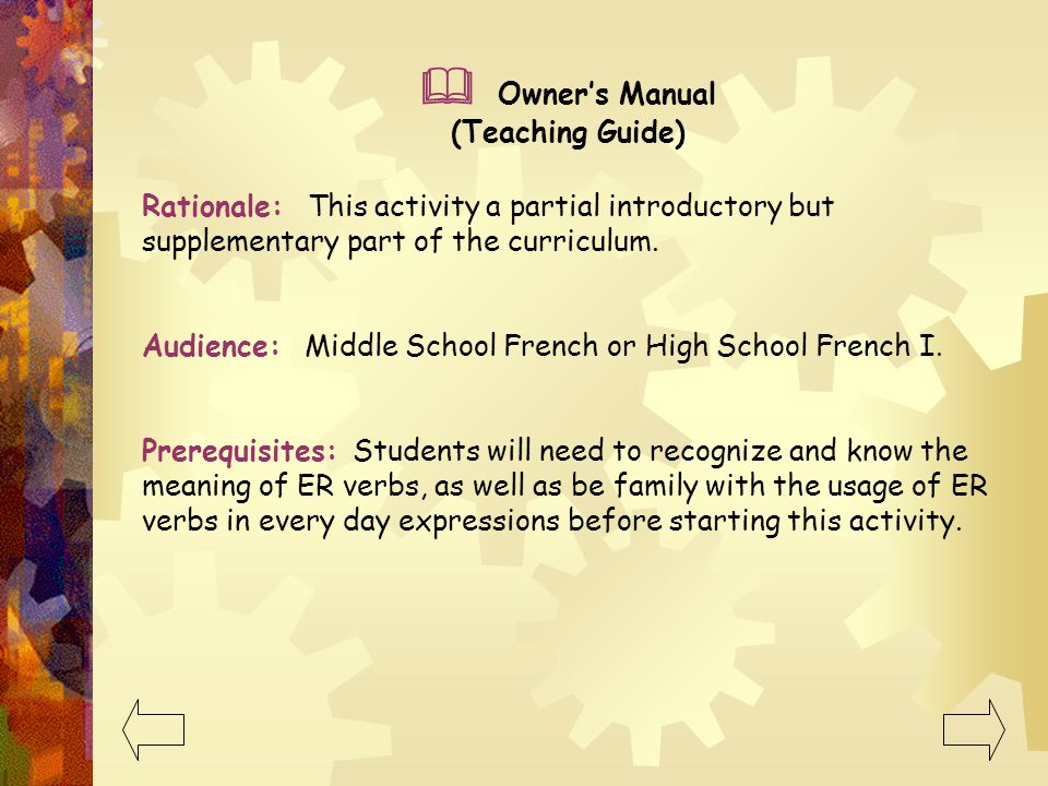 Owners Manual (Teaching Guide) Introduction: This curriculum web introduces students to the process of verb conjugation. It is limited to one specific