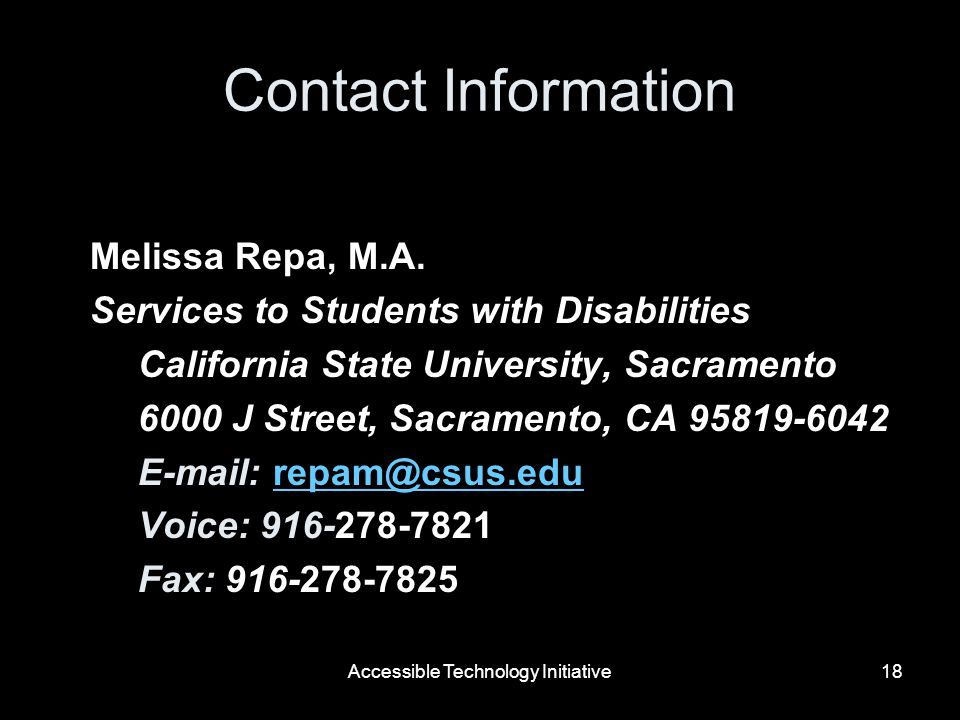 Accessible Technology Initiative18 Contact Information Melissa Repa, M.A.