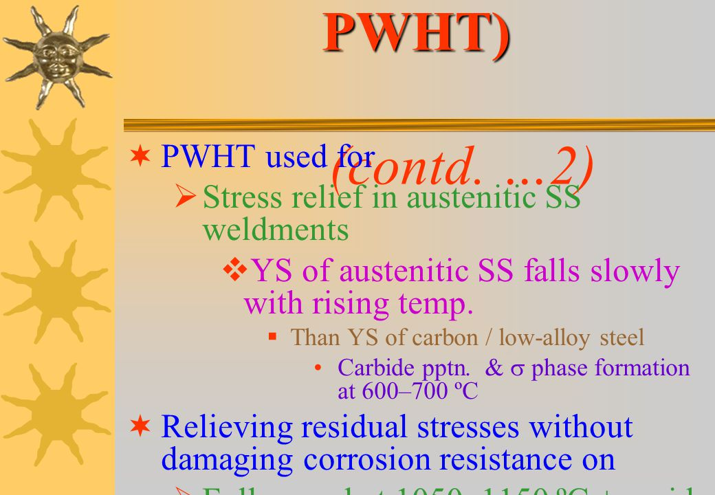 Austenitic SS (after PWHT) Austenitic SS (after PWHT) (contd. …1) Austenitic SS –to– carbon / low-alloy steel joints Carbon from mild steel / low-allo