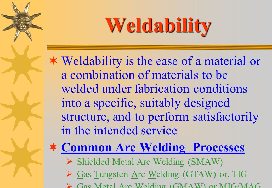 Welding Advantages Most efficient way to join metals Lowest-cost joining method Affords lighter weight through better utilization of materials Joins a