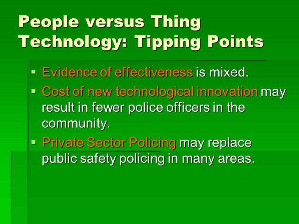 People versus Thing Technology: Tipping Points Evidence of effectiveness is mixed.