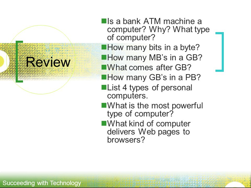 Succeeding with Technology Review Is a bank ATM machine a computer.