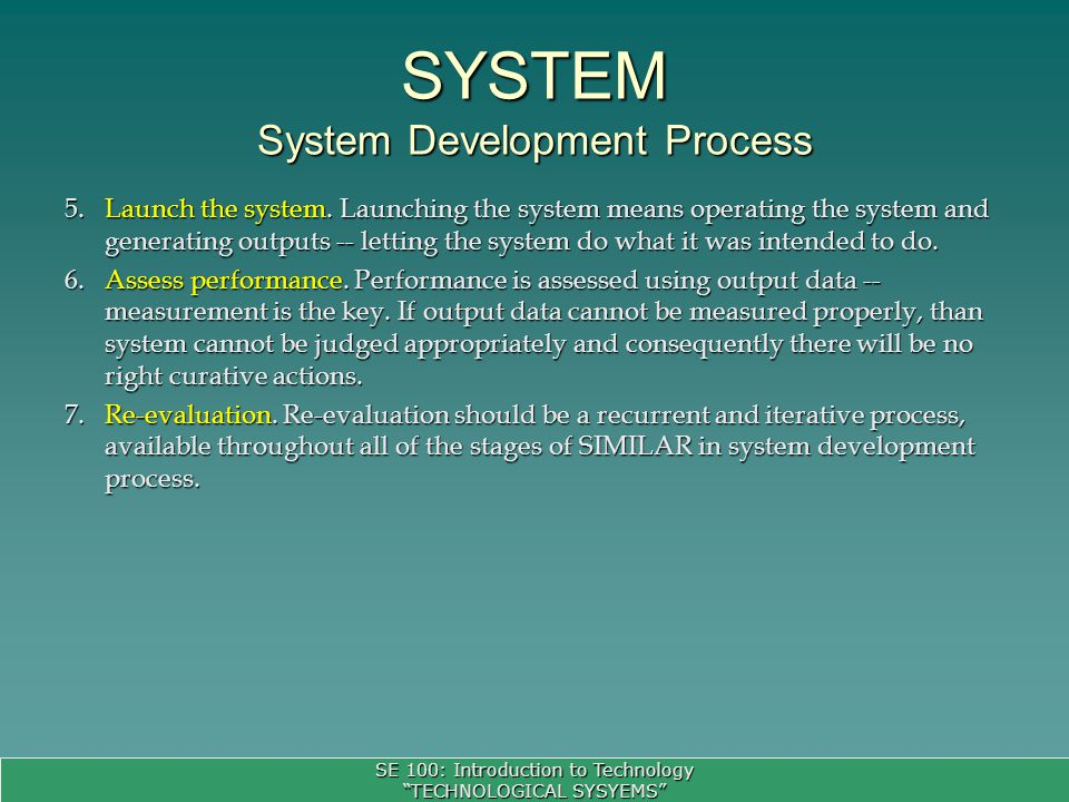 SE 100: Introduction to Technology TECHNOLOGICAL SYSYEMS 5.Launch the system.