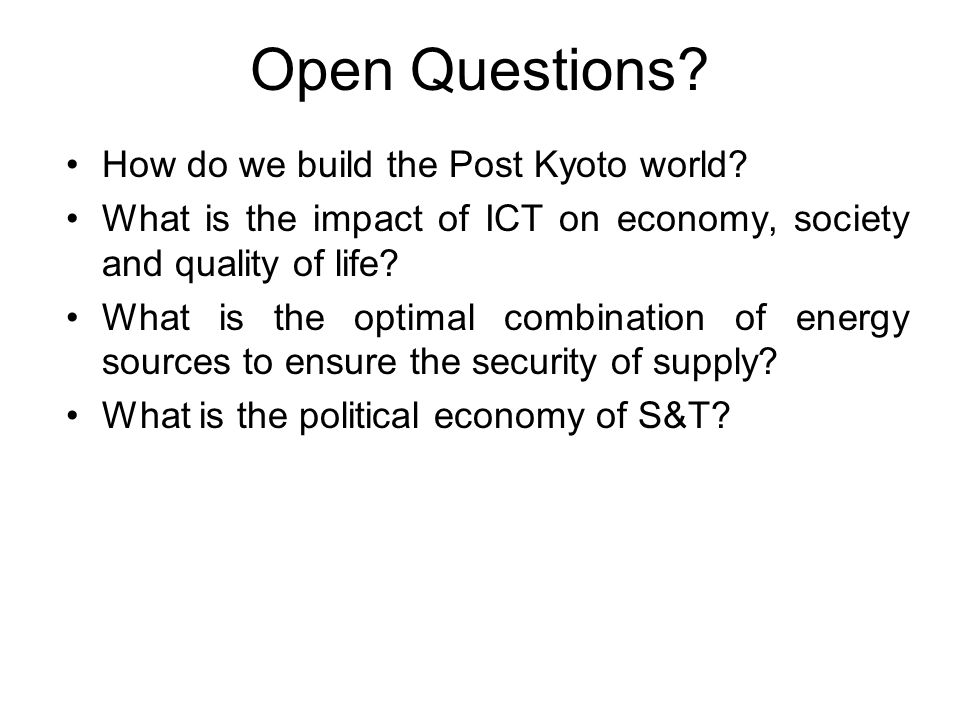 Open Questions. How do we build the Post Kyoto world.