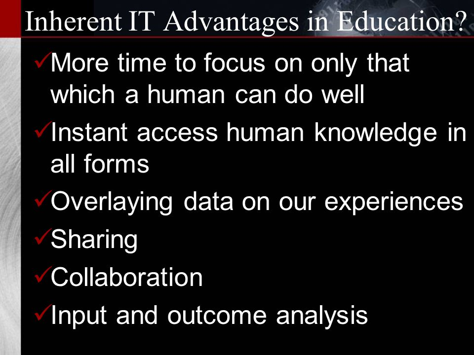 Inherent IT Advantages in Education.