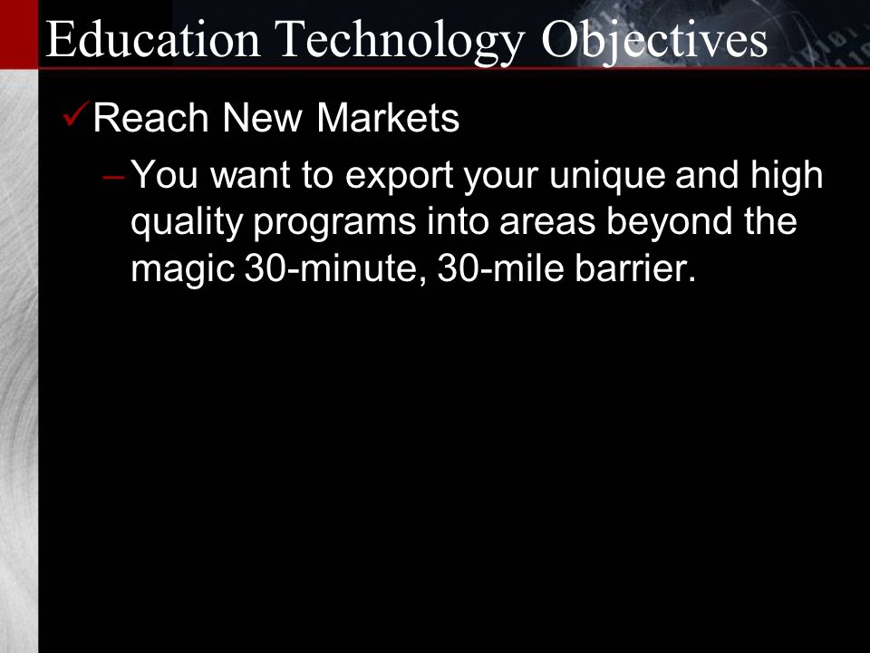 Education Technology Objectives Courseware Development –You want to do what was once only the province of textbook companies, moviemakers and computer specialists: make multimedia courseware.