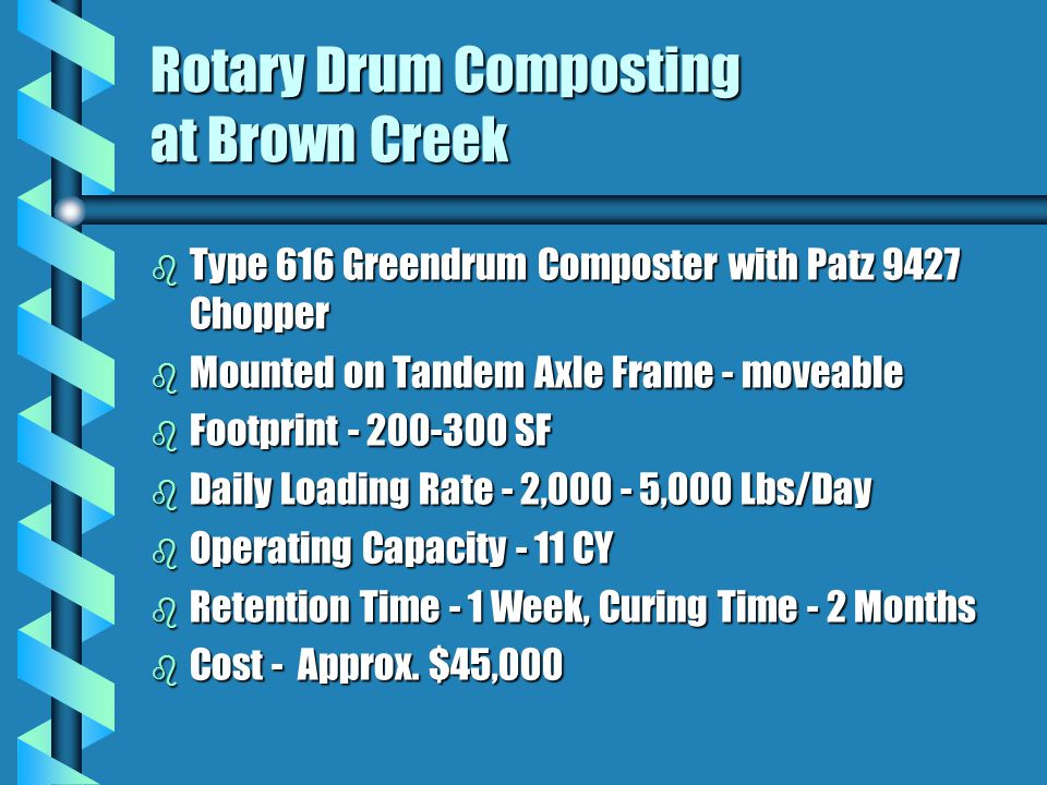 Rotary Drum Composting at Brown Creek b Type 616 Greendrum Composter with Patz 9427 Chopper b Mounted on Tandem Axle Frame - moveable b Footprint - 20