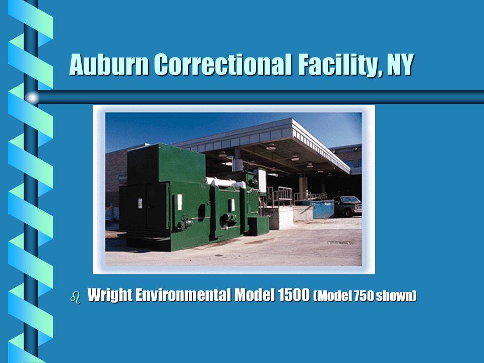 Auburn Correctional Facility, NY b Wright Environmental Model 1500 (Model 750 shown)