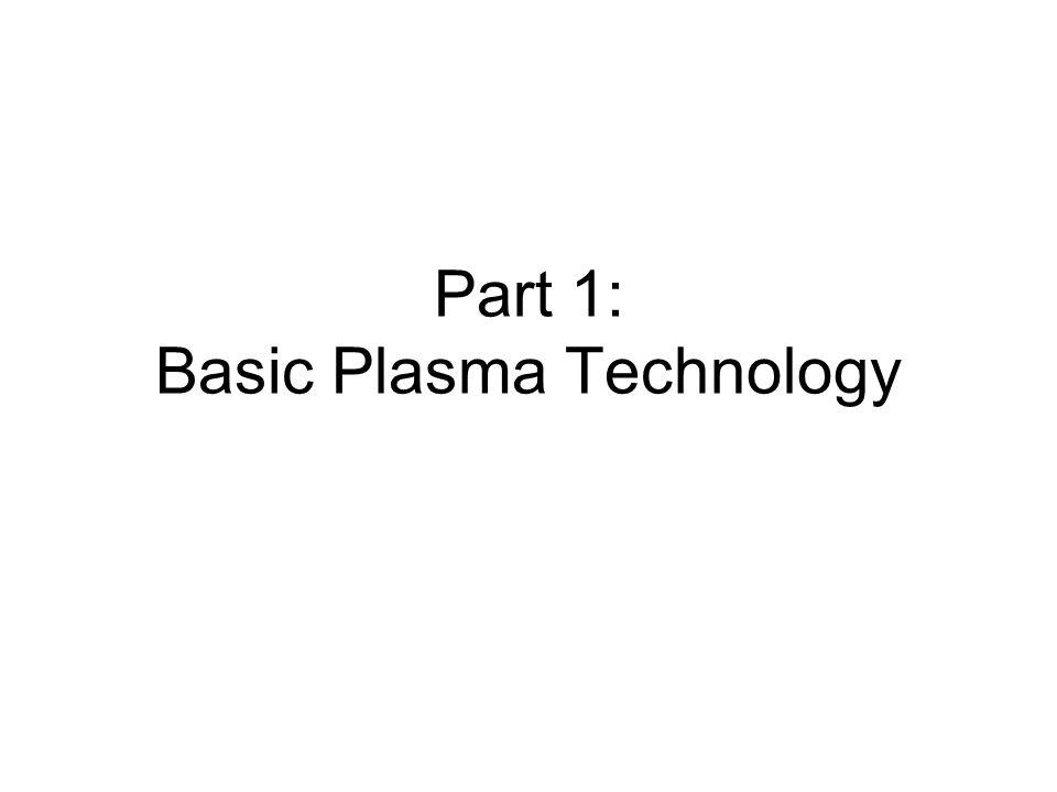 Part 1: Basic Plasma Technology
