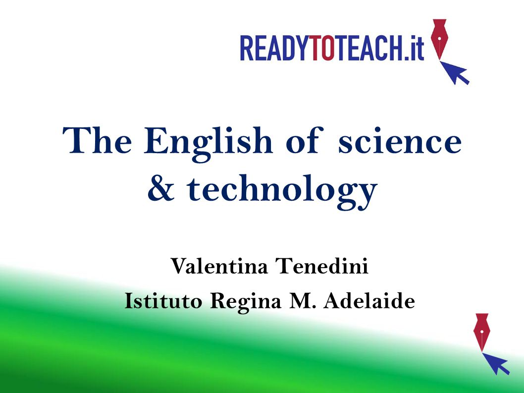The English used to talk about science has got specific features: Text structure Coordination and subordination Words and terms Style form Layout