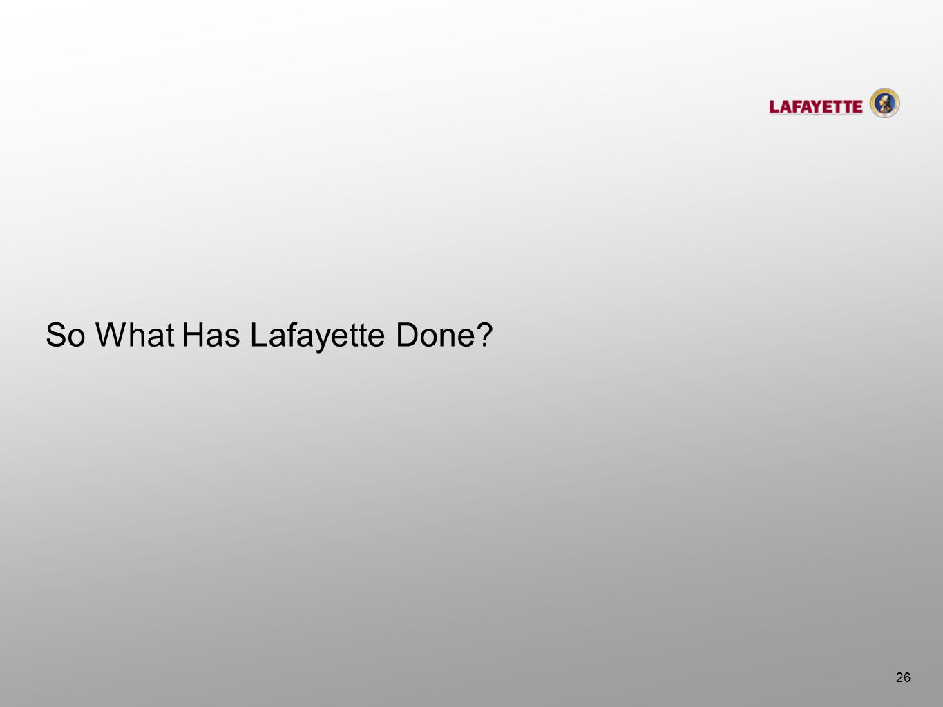 So What Has Lafayette Done? 26