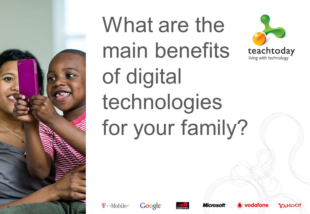What are the main benefits of digital technologies for your family?