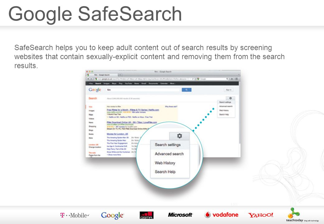 Google SafeSearch SafeSearch helps you to keep adult content out of search results by screening websites that contain sexually-explicit content and removing them from the search results.