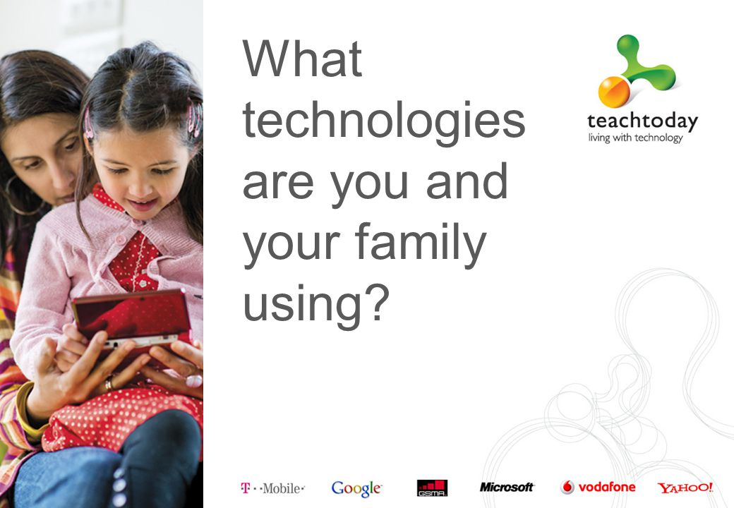 What technologies are you and your family using?